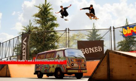 Tony Hawk's Pro Skater 1 and 2 នឹងមកដល់Switch នៅឆ្នាំនេះ